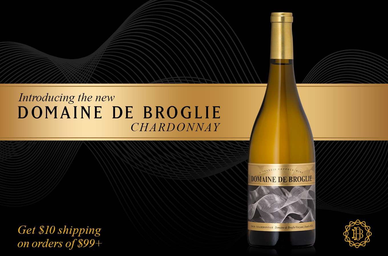 Introducing the NEW Domaine de Broglie Chardonnay. Get $10 shipping on orders of $99+