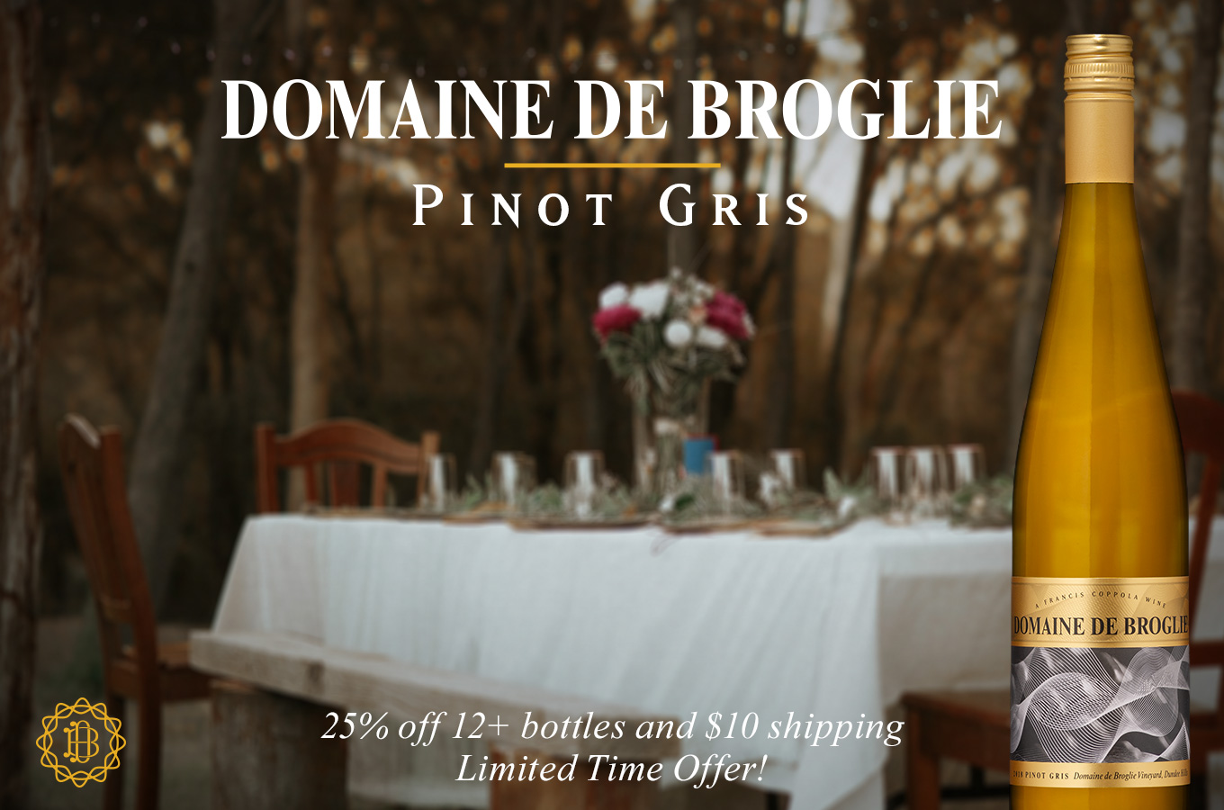 Domaine de Broglie Pinot Gris, 25% off 12+ bottles and $10 shipping. Limited Time Offer!