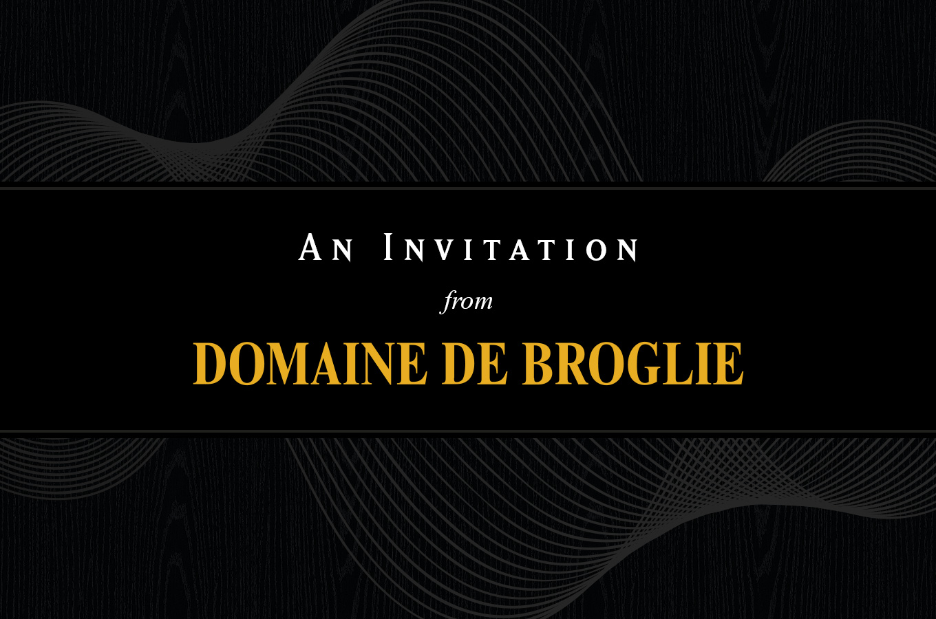An Invitation from Domaine de Broglie
