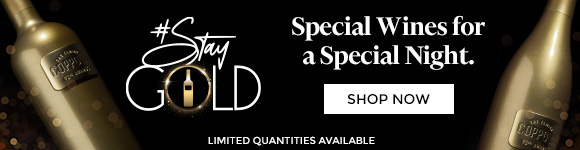 Stay Gold. Special Wines for a Special Night, Shop Now.