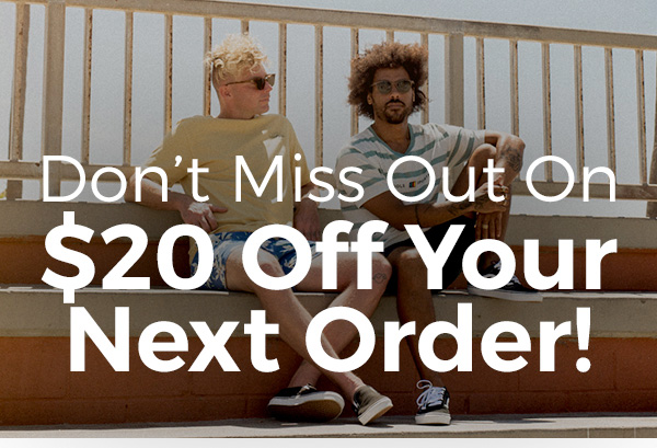 Don't Miss Out On $20 Off Your Next Order!