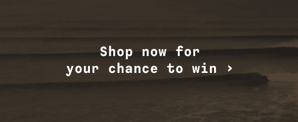 Shop now for your chance to win