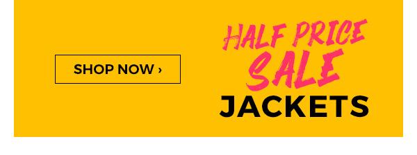 Half Price Sale Jackets - Shop Now