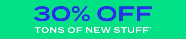 30 percent off tons of new stuff