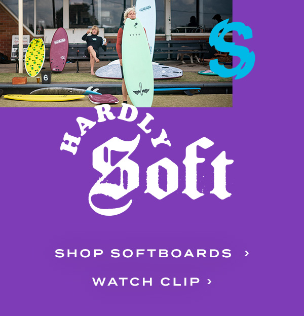 Hardley Soft. Shop Softboards. Watch Clip