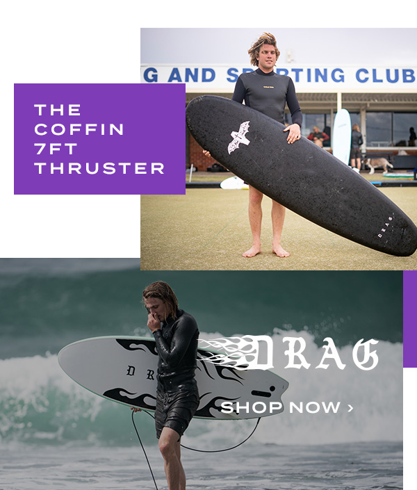 Drag The Coffin 7ft Thruster