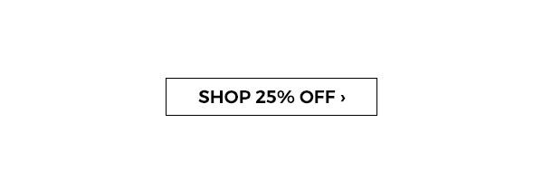 Shop 25% off