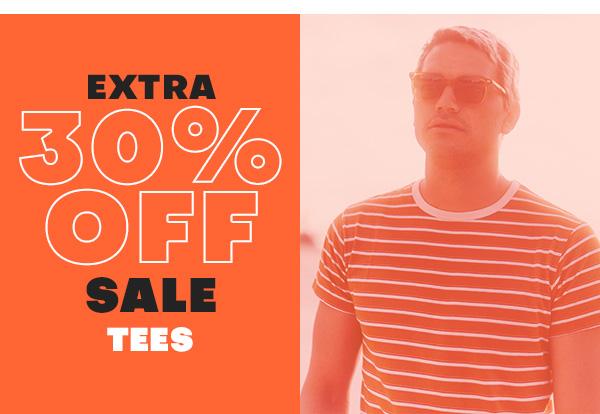 Extra 30 percent off sale TEES
