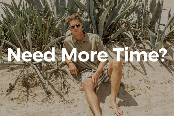Need More Time?