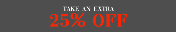 Take an extra 25 percent off...