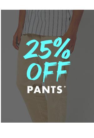 25 percent off Pants