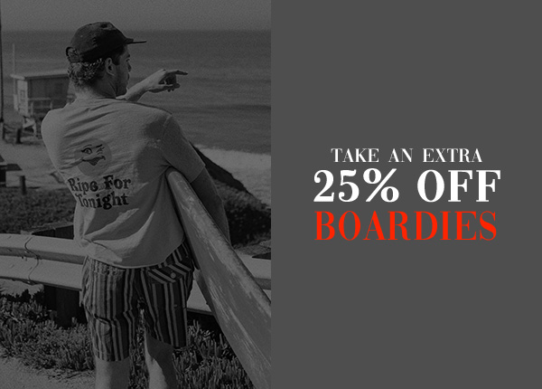 Take an extra 25 percent off Boardies