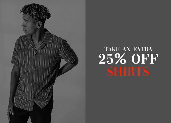 Take an extra 25 percent off Shirts