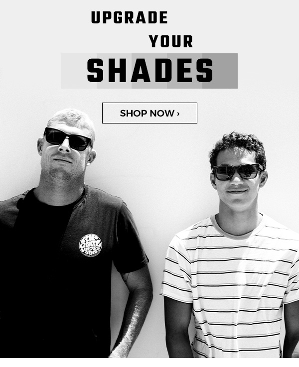 Upgrade your shades