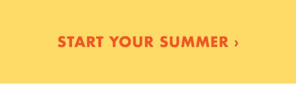 Start Your Summer