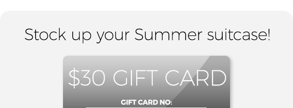 Stokc up your summer suitcase! $30 gift card.