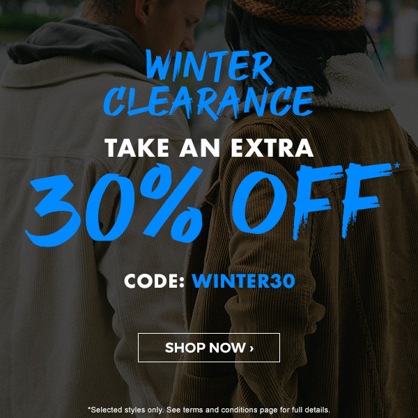 Winter clearance. Take an extra 30 percent off* Code: WINTER30. Shop Now.