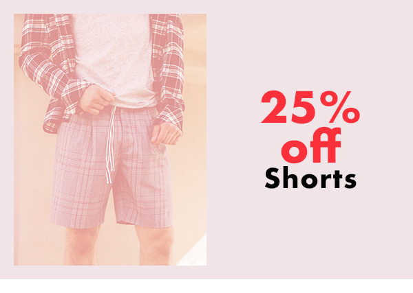 25% off Shorts