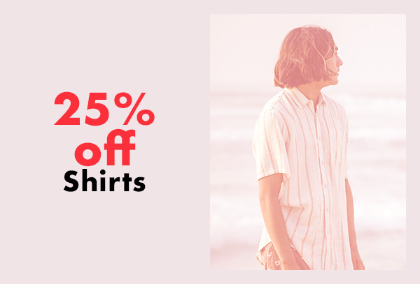 25% off Shirts