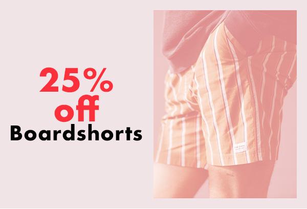 25% off Boardshorts