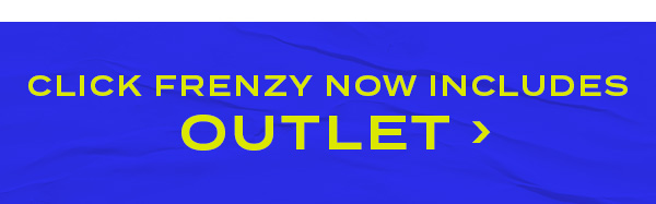 Click Frenzy now includes OUTLET