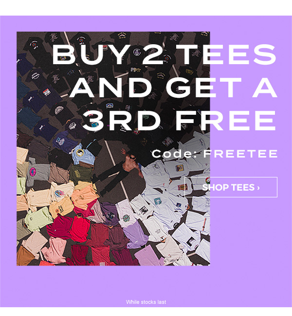 Buy 2 tees and get a 3rd free. Code: FREETEE. Shop Tees