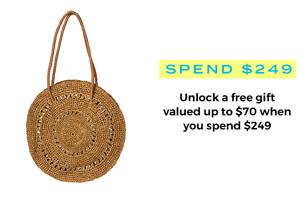 Spend $249 - Unlock a free gift valued up to $70 when you spend $249