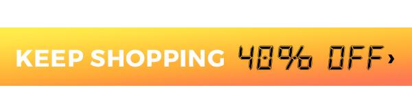 Keep Shopping 40 percent off