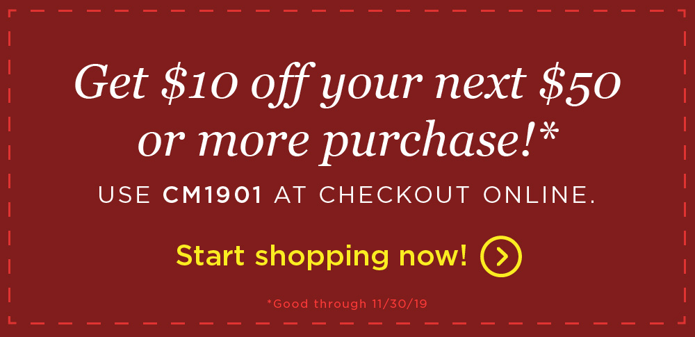 Get $10 off your next $50 purchase