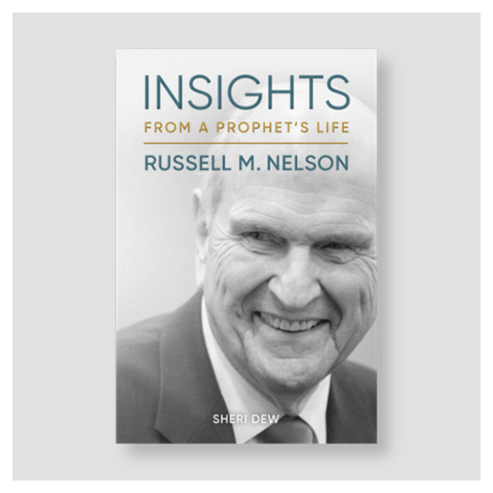 Insights from a Prophet's Life: Russell M. Nelson