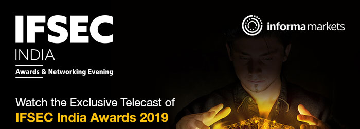 Watch the Exclusive Telecast of IFSEC India Awards 2019