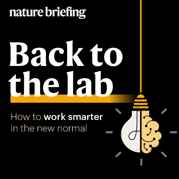 Nature briefing-back to the lab
