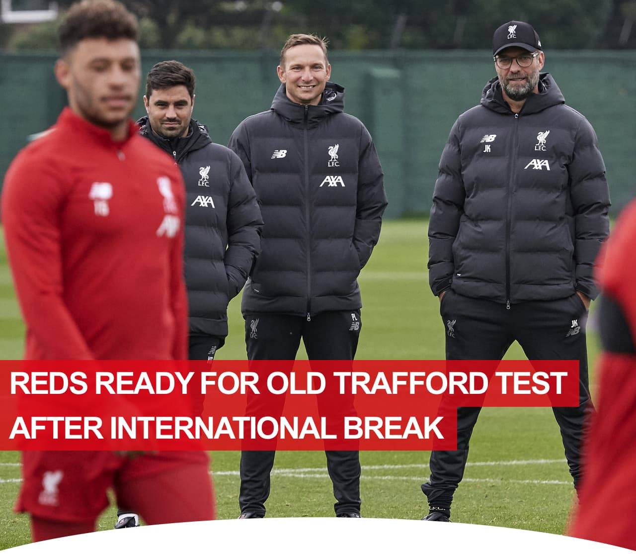 Reds ready for Old Trafford test after international break