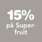 15% på Superfruit