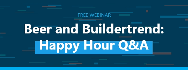 Beer and Buildertrend: Happy Hour Q&A