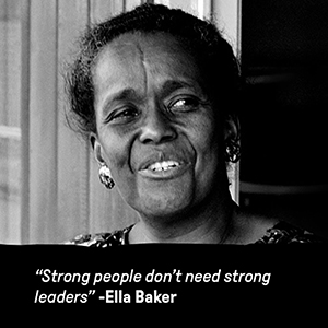 an image of ella baker and the quote strong people don''t need strong leaders