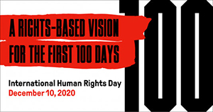 text reads a Rights-Based Vision for the First 100 Days international human rights day december 10, 2020