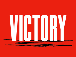 victory in a white blocky lettering over a red background and underlined by red pen strokes