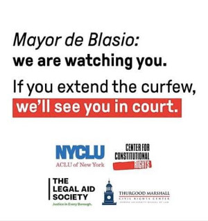 Mayor de Blasio: We are watching you. If you extend the curfew, we''ll see you in court