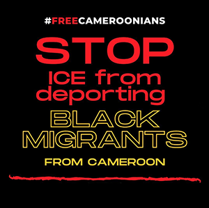 text reads hashtag free cameroonians stop ICE from deporting Black migrants from cameroon