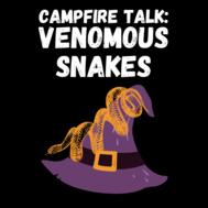 campfire talk snakes
