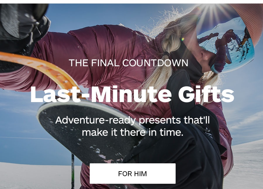 The Final Countdown. Last-Minute Gifts. For Him