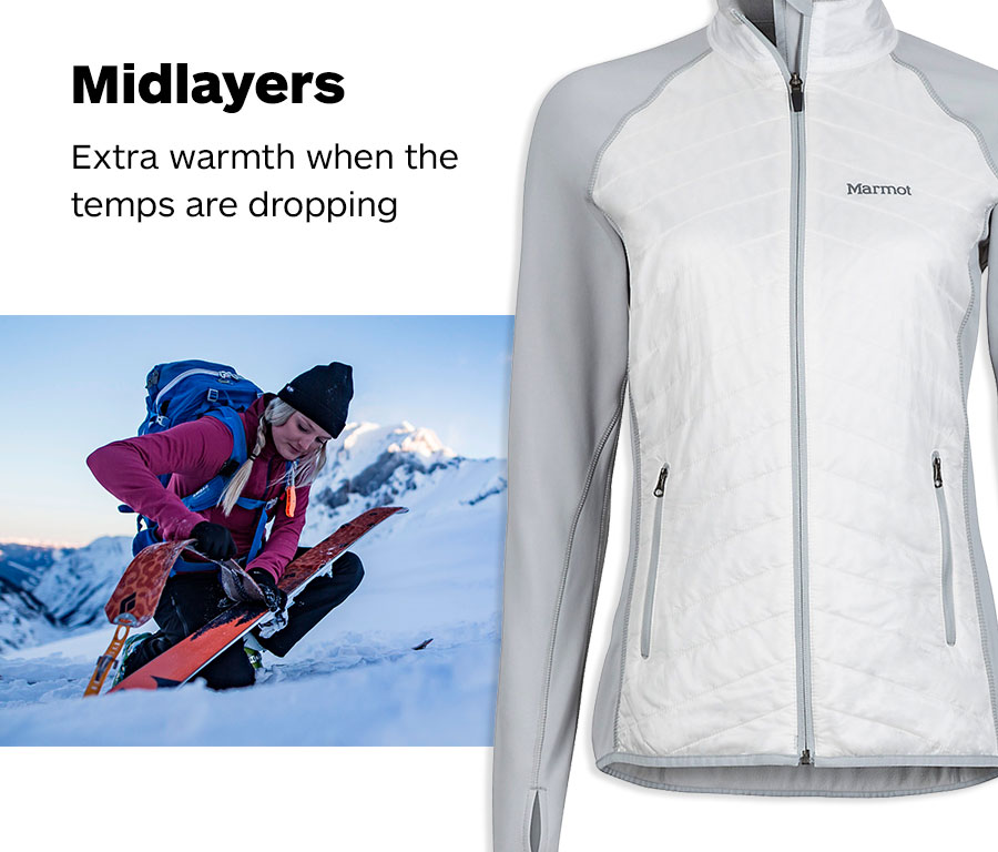 Midlayers. Extra warmth when the temps are dropping.