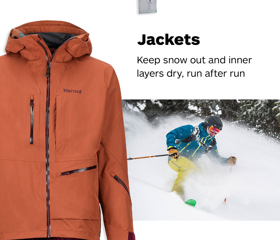 Jackets. Keep snow out and inner layers dry, run after run.