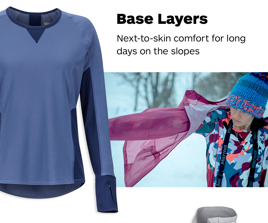 Base Layers. Next-to-skin comfort for long days on the slopes.