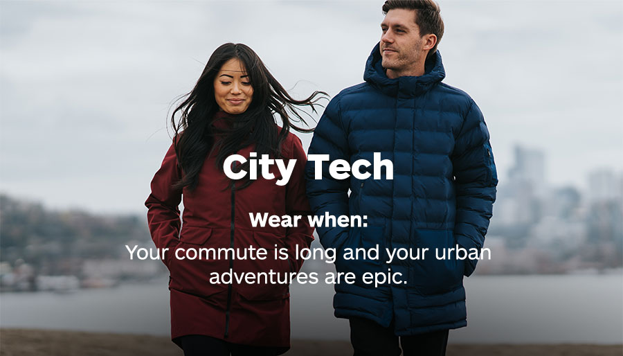 City Tech. Wear when: Your commute is long and your urban adventures are epic.