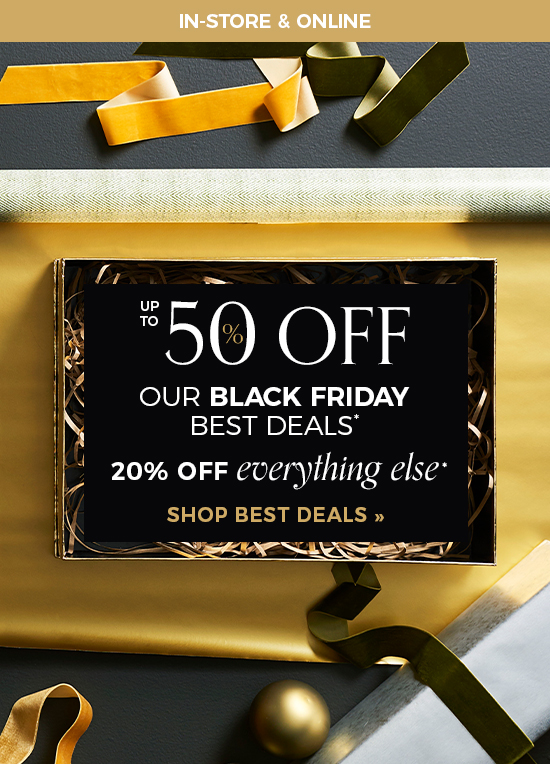 Up to 50% Off Black Friday Best Deals   20% Off Everything Else