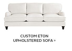 Custom Eton Upholstered Sofa