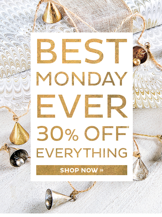 Best Monday Ever   30% Off Everything