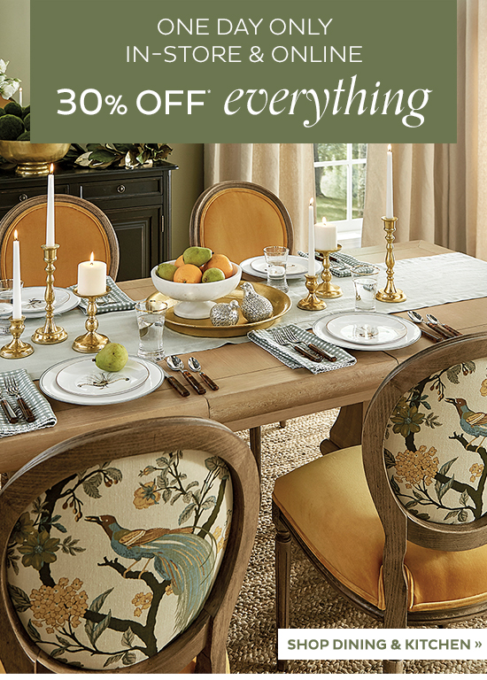 30% Off Everything   SHOP DINING AND KITCHEN